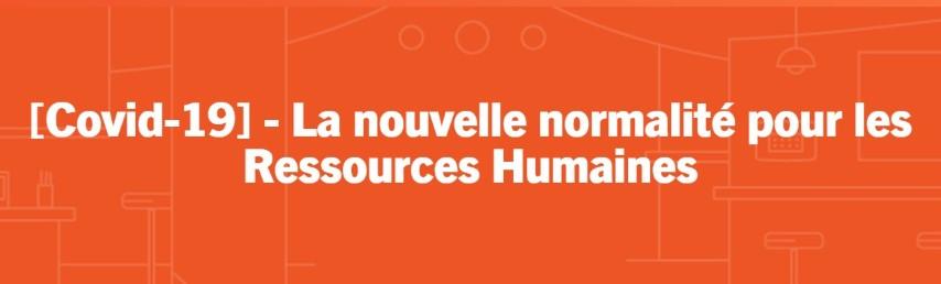 [Covid-19] – La nouvelle normalité pour les Ressources Humaines