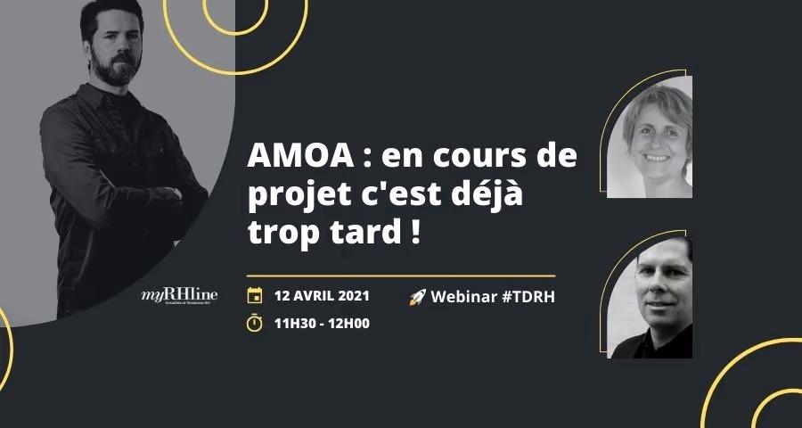 AMOA : En cours de projet c'est déjà trop tard !